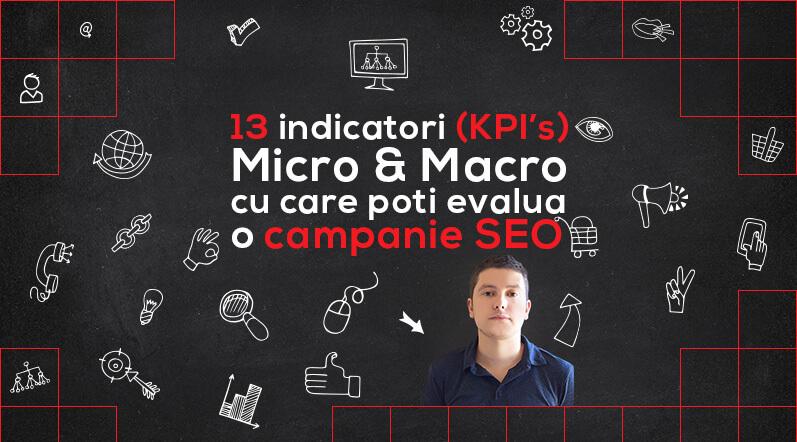 13 indicatori (KPI's) cu care poti evalua o campanie SEO