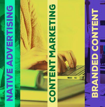 Native Advertising vs Content Marketing vs Branded Content
