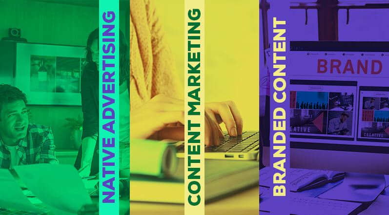 Native Advertising vs Content Marketing vs Branded Content