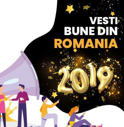 Ne-am saturat de toate stirile negative, asa ca am decis sa facem cunoscute cele mai bune vesti din Romania anului 2019!
